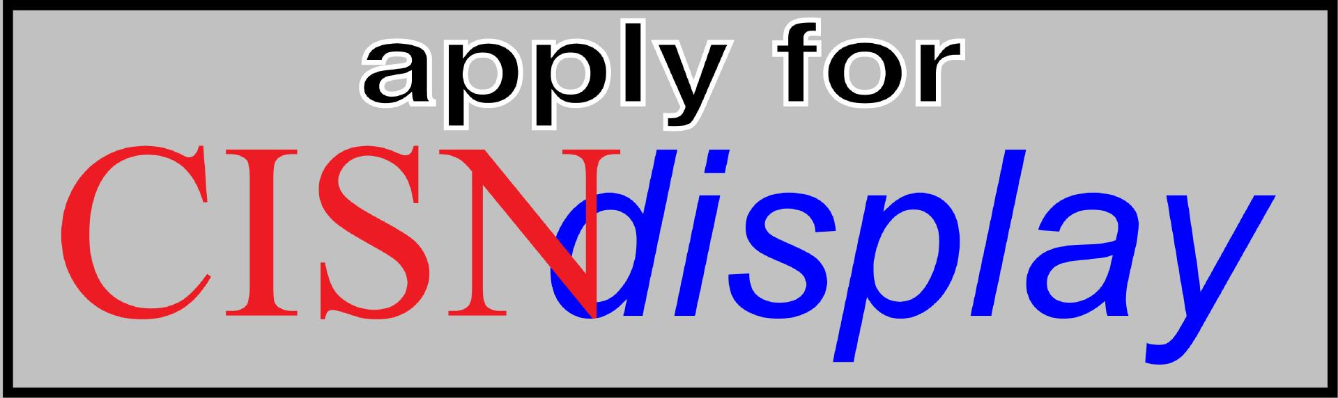 Apply for CISNDisplay Now